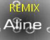 ALINE-REMIX