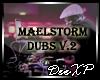 lDJl Maelstorm Dubs v.2