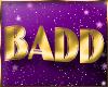Badd Badge