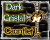 Dark Cristal Gauntlet L