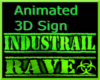 Industrial Rave Sign
