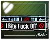 *NK* I Bite F Off Sign M
