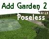 Add Garden 2 Poseless