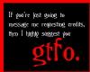You want credits? GTFO