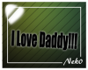 *NK* I Love Daddy Sign