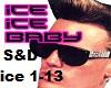 Ice Ice Baby S&D