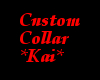 Custom Collar *Kai*