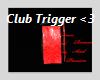 Club Trigger