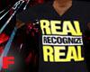 F/ RealRecongniseReal T