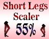 Short Legs Scaler 55%