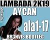 AYCAN -Lambada 2k19