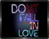 Don't fall in love Neon