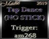 Tap Dance (NO STICK)