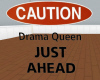 drama queen sign