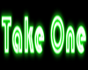 Take One Neon Sign