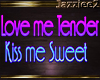 J2 Love me Tender Sign