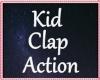:A:  Kid Clap Action
