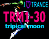 TRIPICAL MOON