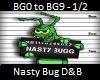 Nasty Bug D&B (Euro) 1/2