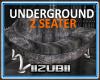 UNDERGROUND 2 SEATER