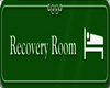 Recovery Room Sign