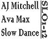AVA MAX - SLOW DANCE