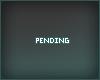 Pending
