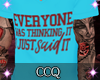 [CCQ] Everyone Thinks...