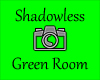 Shadowless Green Room