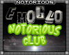 EmoGlo Notorious Club