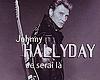Johnny H  -Je serai la