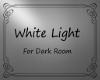 ^B^ White Light ( Room)