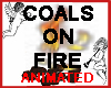 Coals on Fire