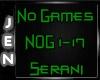 *J* No Games Serani