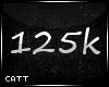 [C] 125k = $50