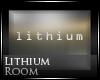 [Nic]Lithium Room
