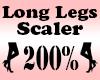LONG Legs Scaler 200%