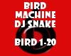 Bird Machine DJ Snake