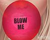 Blow Me Gum