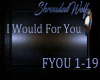~I Would For You~ FYOU-R