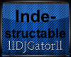 -G- INDESTRUCTABLE