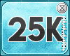 . 25k support