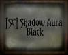 [SC] Shadow Aura Black