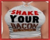 BACON SHAKE IT