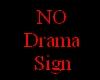 ~DzB~ No Drama Sign