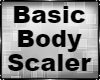 Basic Body Scaler Lux