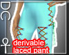 [DC] Laced Pants deriv