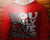 You Only Live Once..