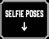 Selfie Poses Sign