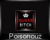 B!tch Queen Badge